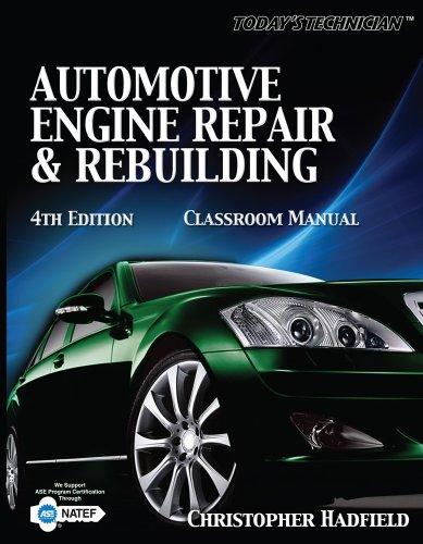 Today's Technician: Automotive Engine Repair & Rebuilding