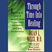Through Time Into Healing | [Brian L. Weiss]