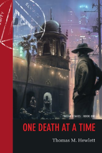 One Death at a Time (Twelve Stakes Book 1)
