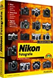 Nikon-Fotografie: fotografieren lernen mit Nikon - Technik - Fotoschule - Bildbearbeitung- und Archivierung - 2. aktualisierte Auflage