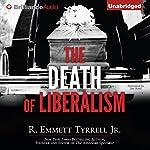 The Death of Liberalism | R. Emmett Tyrrell