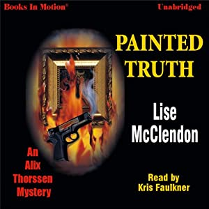 Painted Truth: An Alix Thorssen Mystery | [Lise McClendon]