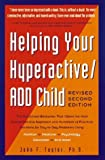 img - for By John F. Taylor Ph.D. Helping Your Hyperactive ADD Child, Revised 2nd Edition (2nd Rev) [Paperback] book / textbook / text book