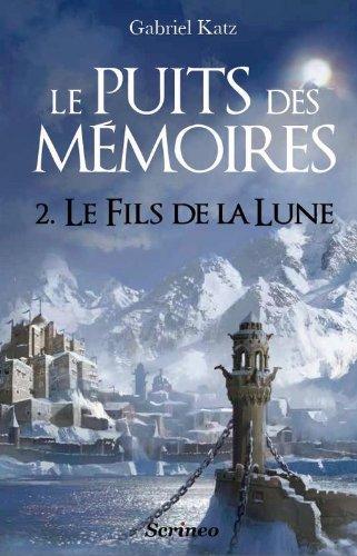 Le puits des Mémoires, Tome 2 : Le Fils de la lune 51nSBCWqPeL._SL500_