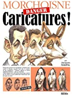 Danger Caricatures !