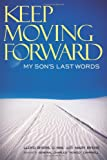img - for Keep Moving Forward: My Son's Last Words book / textbook / text book