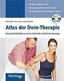 Atlas der Dorn-Therapie: Der große Bildatlas mit DVD zur Dorn-Methode und Breuss-Massage