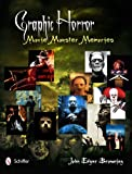 Graphic Horror: Movie Monster Memories