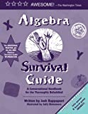 Algebra Survival Guide: A Conversational Guide for the Thoroughly Befuddled