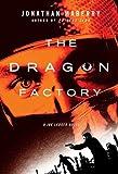The Dragon Factory (A Joe Ledger Novel Book 3)