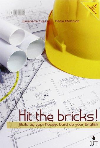 Hit the bricks. Build up your house, build up your english. Con e-book. Con espansione online. Per le Scuole superiori