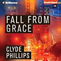 Fall From Grace: Jane Candiotti and Kenny Marks, 1 (       UNABRIDGED) by Clyde Phillips Narrated by Angela Dawe