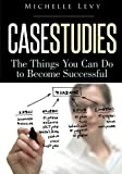 Case Studies: The Things You Can Do To Become Successful