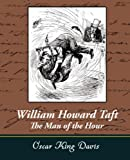 img - for William Howard Taft - The Man of the Hour book / textbook / text book