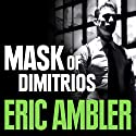 The Mask of Dimitrios Audiobook by Eric Ambler Narrated by Tony Gardener