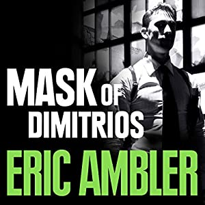 The Mask of Dimitrios Audiobook