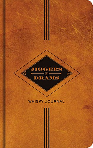 Jiggers and Drams: A Whiskey Journal by Carlo DeVito