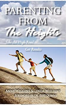 parenting from the heights - anne wiggins and linda williams