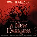 A New Darkness: Starblade Chronicles, Book 1 (       UNABRIDGED) by Joseph Delaney Narrated by Thomas Judd, Clare Corbett, Gabrielle Glaister