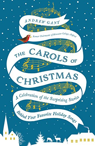 The Carols of Christmas: A Celebration of the Surprising Stories Behind Your Favorite Holiday Songs cover
