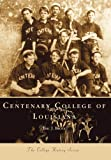 img - for Centenary College of Louisiana (Campus History) book / textbook / text book