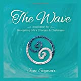 The Wave: Inspiration for Navigating Lifes Changes and Challenges