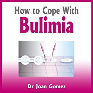 How to Cope with Bulimia | [Joan Gomez]