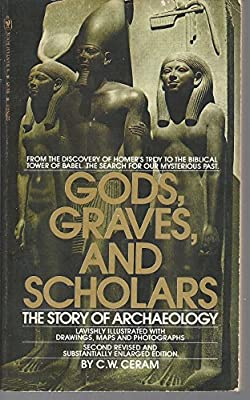 Gods, Graves and Scholars:The Story of Archaeology