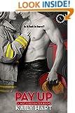 Pay Up (A Hot Firefighter Book 1)