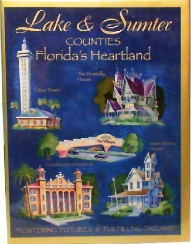 Lake & Sumter Counties: Florida's Heartland, Fostering Futures & Fulfilling Dreams
