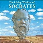 The Living Wisdom of Socrates | Mark Forstater