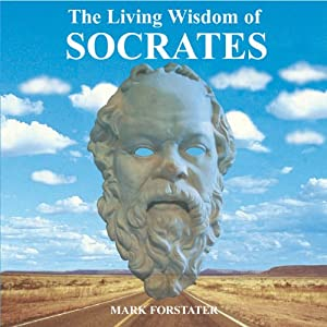 The Living Wisdom of Socrates Audiobook