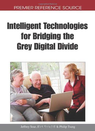 Intelligent Technologies For Bridging The Grey Digital Divide (Premier Reference Source)