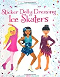 Fiona Watt Sticker Dolly Dressing Ice Skaters (Usborne Sticker Dolly Dressing)