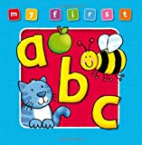 My First ABC Board Book: Bright and Colorful First Topics Make Learning Easy and Fun. For Ages 0-3. (Award My First Topics Books)