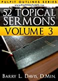 img - for 52 Topical Sermons Volume 3 (Pulpit Outlines) book / textbook / text book