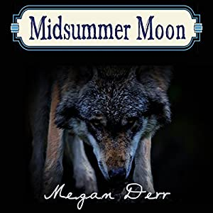 Midsummer's Moon | [Megan Derr]
