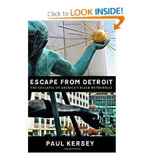 Escape from Detroit:The Collapse of America's Black Metropolis by