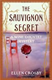 The Sauvignon Secret: A Wine Country Mystery (Wine Country Mysteries)