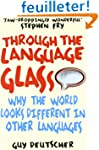 Through the Language Glass: Why The W...