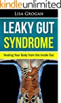 Leaky Gut Syndrome: Healing Your Body...