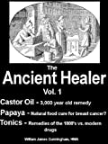 img - for The Ancient Healer Vol. 1: Time Tested Natural Remedies from Past Generations book / textbook / text book