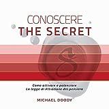 img - for Conoscere The Secret: Come attivare e potenziare La legge di Attrazione del pensiero book / textbook / text book