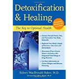 Detoxification and Healing: The Key to Optimal Healthby Sidney MacDonald Baker