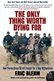 img - for The Only Thing Worth Dying For: How Eleven Green Berets Fought for a New Afghanistan (P.S.) book / textbook / text book