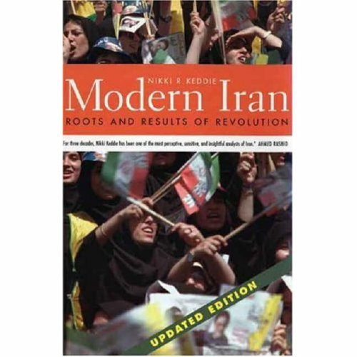 Modern Iran: Roots and Results of Revolution, Updated...