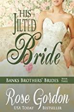 His Jilted Bride (Banks Brothers' Brides, BOOK 3)