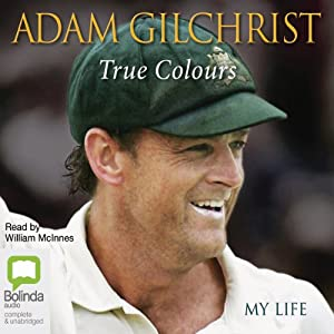 True Colours: My Life | [Adam Gilchrist]