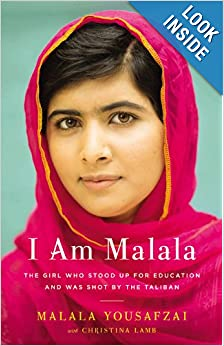 I Am Malala - The Girl Who Stood Up for Education and Was Shot by the Taliban - Malala Yousafzai