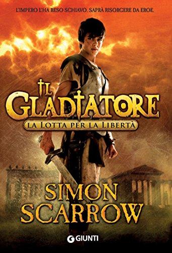 Il Gladiatore La lotta per la libertà PDF
